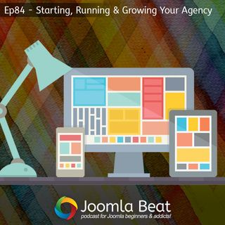 Ep84 - Start, Run & Grow Your Web Agency