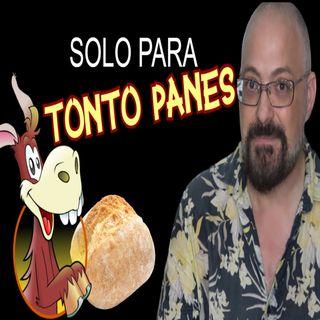 TONTO PANES