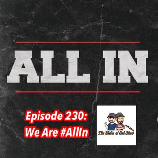 B&S Episode 230: We Are #AllIn