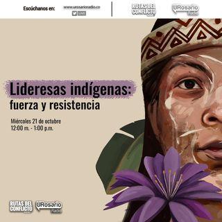 Lideresas indígenas: fuerza y resistencia