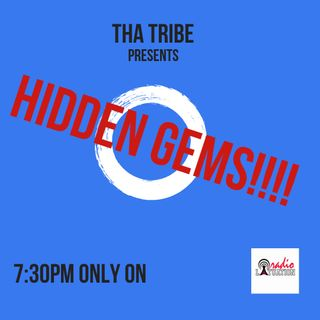 Tha Tribe Presents :Hidden Gems