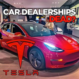Tesla vs. Car Dealerships | Direct To Consumer Retail Model