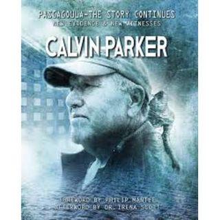 Calvin Parker Pascagoula Closest Encounter ,TJ MorrisETRadio.com, UFOAssociation.Org Archivist.