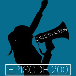 200th Episode Calls to Action