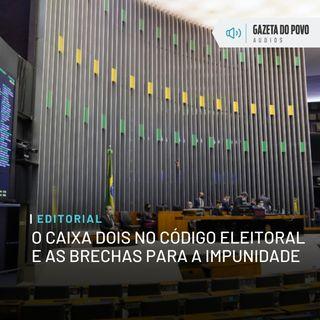 Editorial: O caixa dois no Código Eleitoral e as brechas para a impunidade