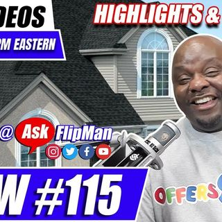 Show #115 Highlights: How to Flip Real Estate With No Cash or Credit