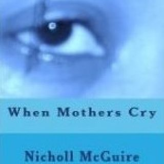 When Mothers Cry a book by Author Nicholl McGuire