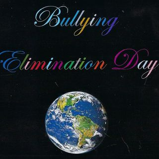 """International Bullying Elimination Day"""