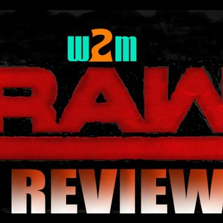 Wrestling 2 the Max: Raw Review 3.19.18