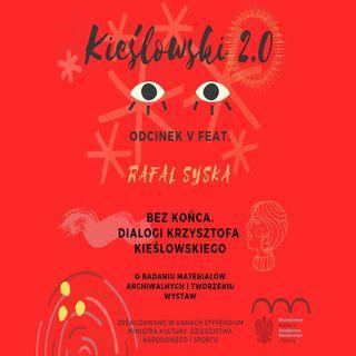 Podcast Kieślowski 2.0, odc. 5 - Rafał Syska