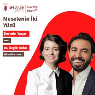 Şermin Yaşar - Dr.ÖzgürBolat- Meselenin İki Yüzü