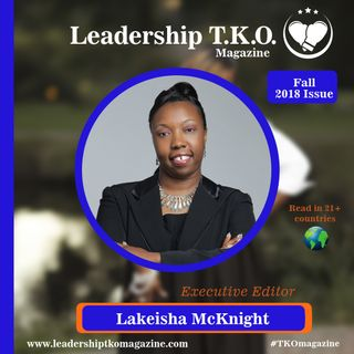Leadership TKO magazine Fall 2018 Issue (Online Launch)