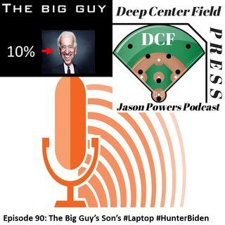 Episode 90: The Big Guy's Son's #Laptop #HunterBiden