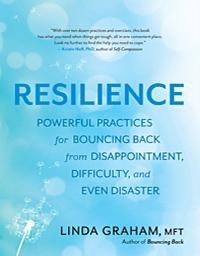 Resilience: Powerful Practices for Bouncing Back from Disappointment, Difficulty, and Even Disaster with guest Linda Graham