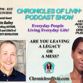 Ep 110 - ARE YOU LEAVING A LEGACY or A Mess? ADionne and Nate Bailey -Author, Leader, and Coach