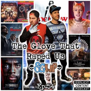 Ep 54 - The GloveThat Raped Me