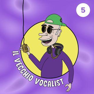 #5 Il Vecchio Vocalist scopre il Rap