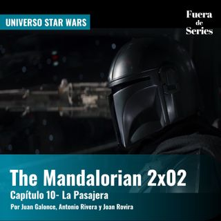 The Mandalorian 2x02 - 'Capítulo 10: La Pasajera' | Universo Star Wars