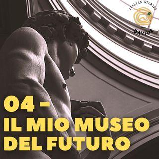 04 - Il mio museo del futuro