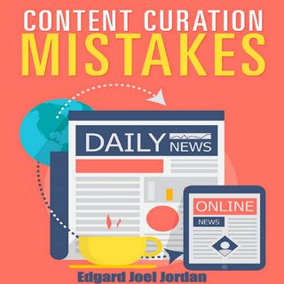 Content Curation Mistakes 2