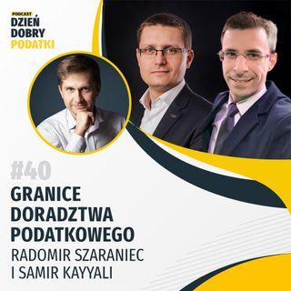 040 - Granice doradztwa podatkowego – Radomir Szaraniec i Samir Kayyali