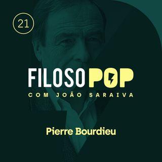 FilosoPOP 021 - Pierre Bourdieu