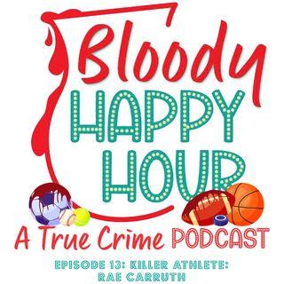 Episode 13: KILLER ATHLETE: Rae Carruth