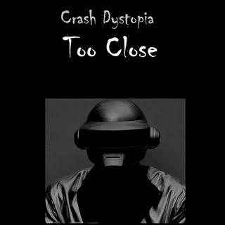 Crash Dystopia Too Close