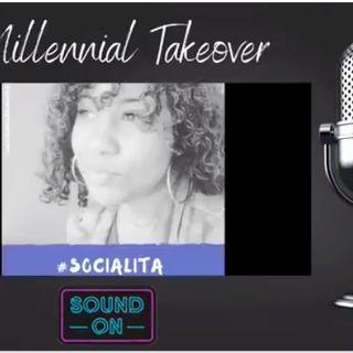 Millennial Takeover with Socialita Kristina and Von Da Skolar.