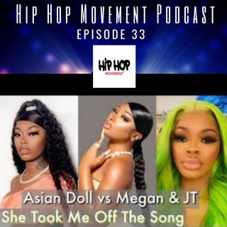 Episode 33 - Asian Doll In Her Feelings With Megan & JT, Yung Miami Steps In, Pharrell Says He Snitching Has 911 On Speed Dial
