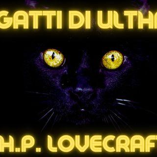 🐈 I Gatti di ulthar - H.P.Lovecraft 🐈