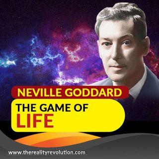 Neville Goddard The Game of Life