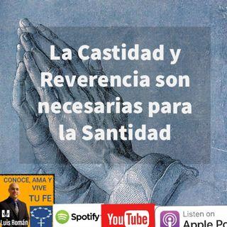 Episodio 79: La Castidad y Reverencia son necesarias para la Santidad