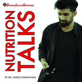Nutrition Talks by Dr. Umesh Wadhavani