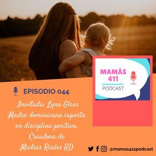 044 - Invitada: Lynn Glass. Madre dominicana experta en disciplina positiva. Creadora de Madres Reales RD
