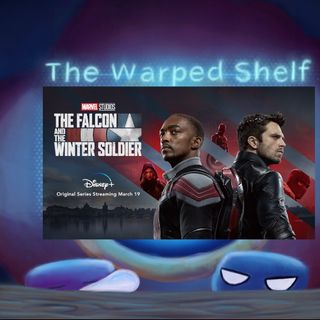 The Warped Shelf - The Falcon and The Winter Soldier