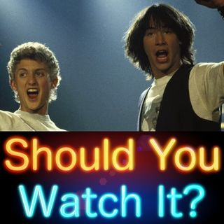 1. Bill and Ted's Excellent Adventure