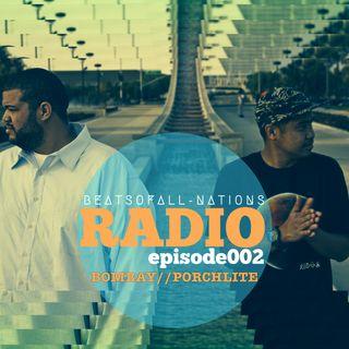 Radio Episode 002:  Bombay & Porchlite