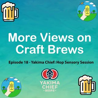 Episode 18 - Yakima Chief: Hop Sensory Session