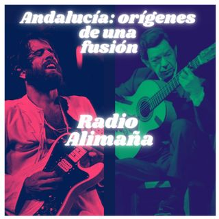 02x06: Los orígenes de la fusión flamenca y el rock andaluz