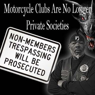 Motorcycle Clubs Are No Longer Private Societies