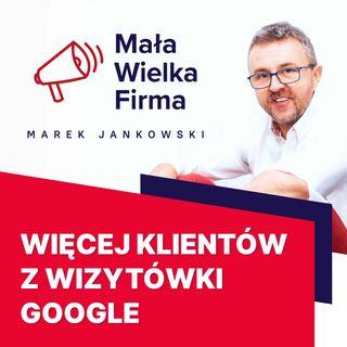 310: Wizytówka Google jako narzędzie do promocji firmy – Seweryn Pietrucha