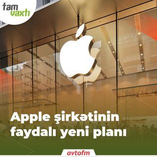 Apple şirkətinin faydalı yeni planı | Tam vaxtı #32