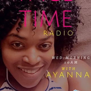 FACE TIME WITH AYANNA ON FAMOUSHIPHOPRADIO.COM