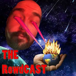 The RowdCAST Special Report : The Virus