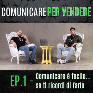 Episodio 1 - Comunicare è facile... se ti ricordi di farlo.
