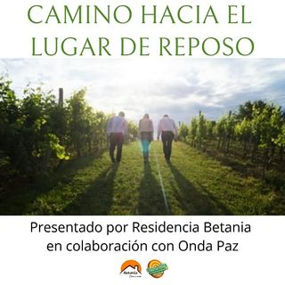 CAMINO HACIA EL LUGAR DE REPOSO 16-07-19