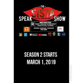 THE SISTA SPEAK SHOW : I AM BACK !With More Power!