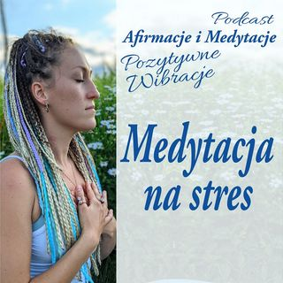 Medytacja na stres. Ukojenie i spokój