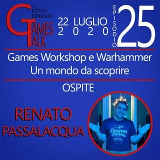 """Episodio #25 - """"Games Workshop e Warhammer: un mondo da scoprire"""" con Renato Passalacqua"""